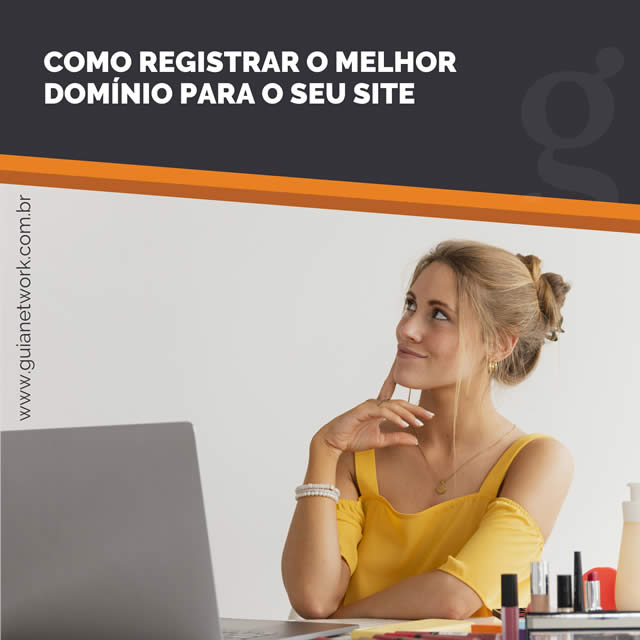Como Registrar O Melhor Domínio Para O Seu Site